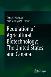 Regulation of Agricultural Biotechnology by Chris A. Wozniak