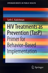 HIV Treatments as Prevention (TasP) by Seth C. Kalichman