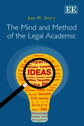 The Mind and Method of the Legal Academic by Jan M. Smits