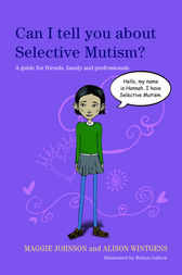Can I tell you about Selective Mutism? by Alison Wintgens