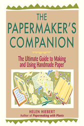 The Papermaker's Companion by Helen Hiebert