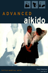 Advanced Aikido by Phong Thong Dang