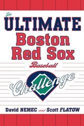 The Ultimate Boston Red Sox Baseball Challenge by David Nemec