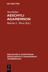 Aeschyli Agamemnon by Aeschylus;  Martin L. West