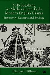 Self-Speaking in Medieval and Early Modern English Drama