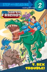 T. Rex Trouble! (DC Super Friends) by Billy Wrecks