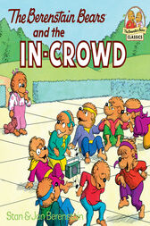 The Berenstain Bears and the In-Crowd by Stan Berenstain