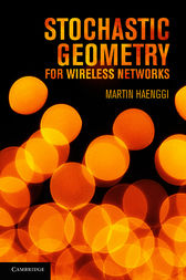 Stochastic Geometry for Wireless Networks by Martin Haenggi