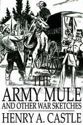 The Army Mule by Henry A. Castle