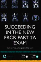 Succeeding in the new FRCR Part 2a Exam by BPP Learning Media