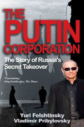The Putin Corporation by Yuri Felshtinsky