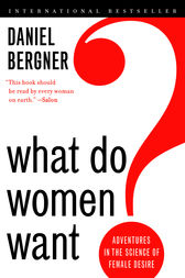 What Do Women Want? by Daniel Bergner