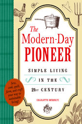 The Modern-Day Pioneer by Charlotte Denholtz