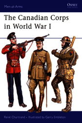 The Canadian Corps in World War I by Rene Chartrand