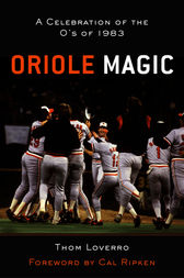 Oriole Magic by Thom Loverro