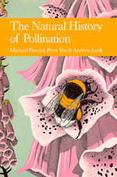 The Natural History of Pollination (Collins New Naturalist Library, Book 83) by Michael Proctor