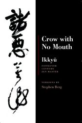 Ikkyu: Crow With No Mouth by Stephen Berg