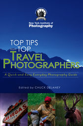 Top Travel Photo Tips by New York Institute of Photography;  Chuck DeLaney