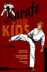 Karate for Kids by Robin L. Rielly
