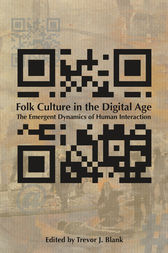 Folk Culture in the Digital Age by Trevor J. Blank