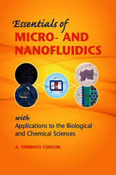 Essentials of Micro- and Nanofluidics by A. Terrence Conlisk