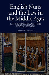 English Nuns and the Law in the Middle Ages by Elizabeth Makowski