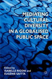 Mediating Cultural Diversity in a Globalised Public Space by Isabelle Rigoni
