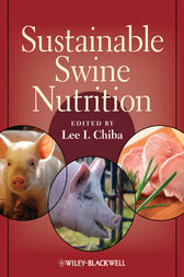 Sustainable Swine Nutrition by Lee I. Chiba