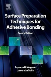 Surface Preparation Techniques for Adhesive Bonding by Raymond F. Wegman