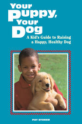 Your Puppy, Your Dog by Pat Storer
