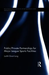 Public/Private Partnerships for Major League Sports Facilities by Judith Grant Long