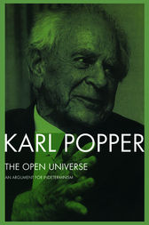 The Open Universe by Karl Popper