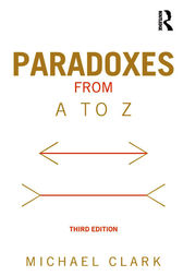 Paradoxes from A to Z by Michael Clark