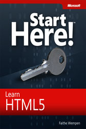Start Here! Learn HTML5 by Faithe Wempen