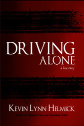 Driving Alone by Kevin Lynn Helmick