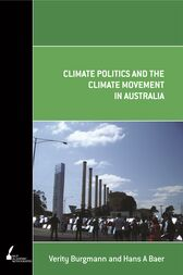Climate Politics And The Climate Movement In Australia by Verity Burgmann