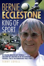 Bernie Ecclestone - King of Sport by Terry Lovell