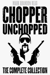 Chopper Unchopped by Mark Brandon Chopper Read