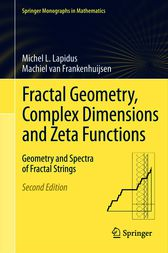 Fractal Geometry, Complex Dimensions and Zeta Functions by Michel Lapidus