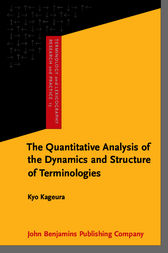 The Quantitative Analysis of the Dynamics and Structure of Terminologies by Kyo Kageura