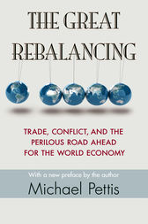 The Great Rebalancing by Michael Pettis