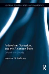 Federalism, Secession, and the American State by Lawrence M. Anderson