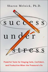 Success Under Stress by Sharon Melnick