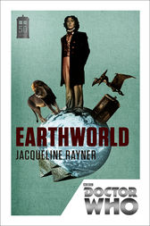Doctor Who: Earthworld: 50th Anniversary Edi... by Rayner, Jacqueline 1849905207