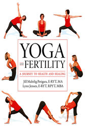 Yoga and Fertility by Jill Petigara