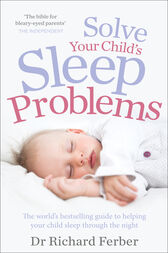 Solve Your Child's Sleep Problems by Richard Ferber