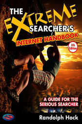 The Extreme Searcher's Internet Handbook by Randolph Hock