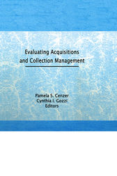 Evaluating Acquisitions and Collection Management by Linda S Katz