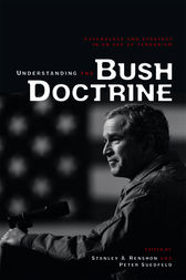Understanding the Bush Doctrine by Stanley A. Renshon