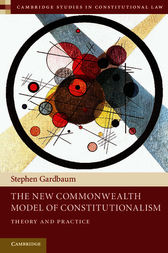 The New Commonwealth Model of Constitutionalism by Stephen Gardbaum